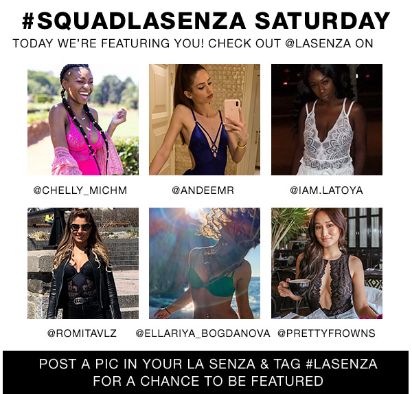 #SquadLaSenza Saturday. Today we're featuring you! Check out @LaSenza on: @Chelly_Michm, @andeemr, @Iam.latoya, @romitavlz, @ellariya_bogdanova, @Prettyfrowns. Post a pic in your La Senza & tag #LaSenza for a chance to be featured.