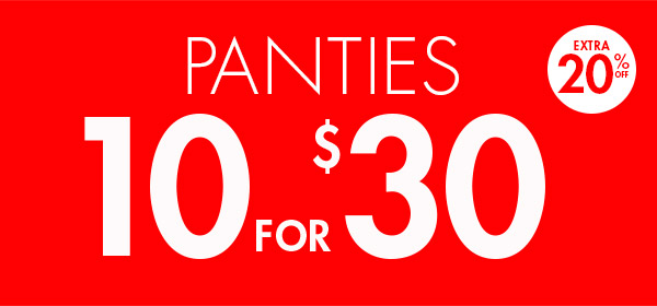Panties 10 for $30. Extra 20% off clearance.