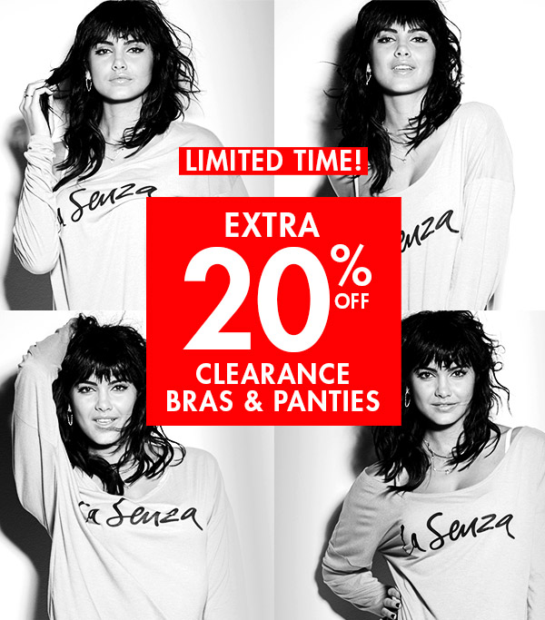 Limited time! Extra 20% off clearance bras & panties.